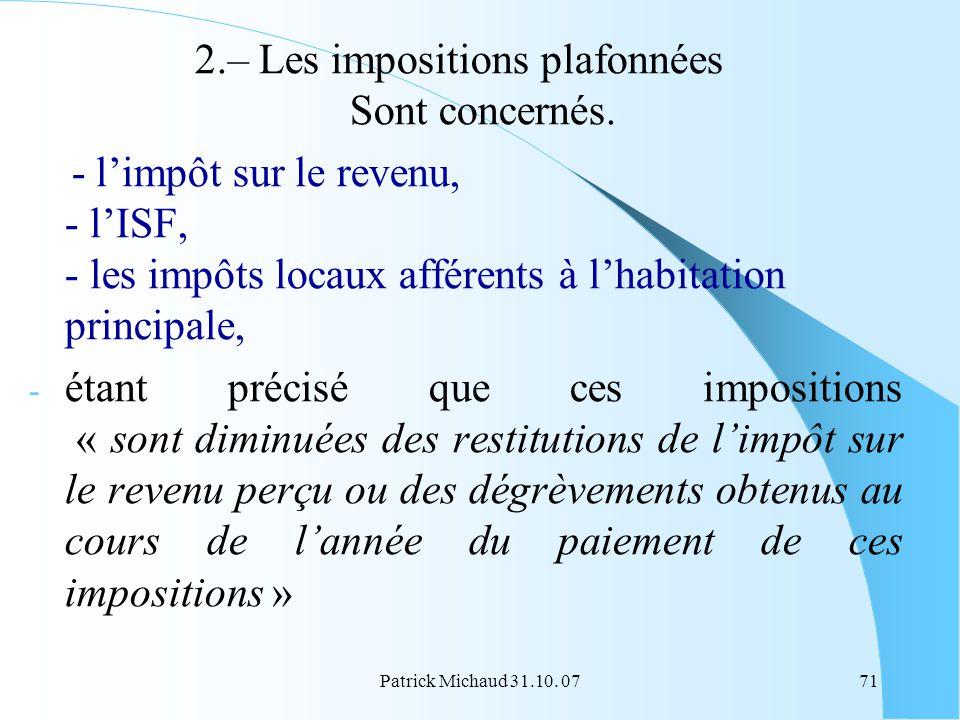 2.– Les impositions plafonnées Sont concernés.