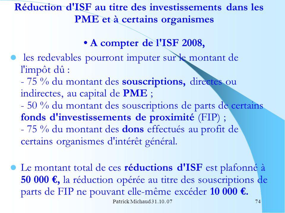Réduction d ISF au titre des investissements dans les PME et à certains organismes • A compter de l ISF 2008,