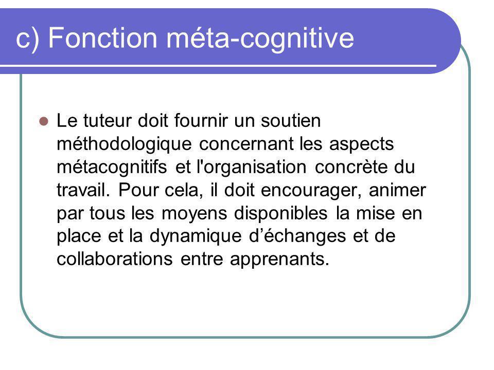 c) Fonction méta-cognitive