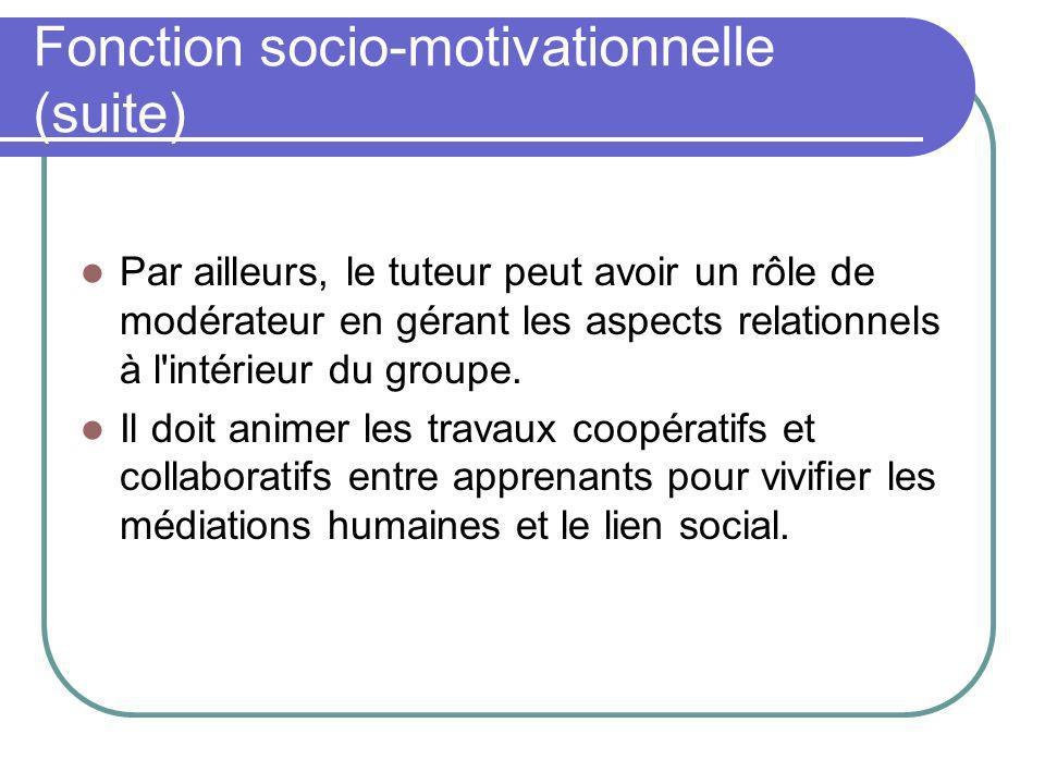 Fonction socio-motivationnelle (suite)