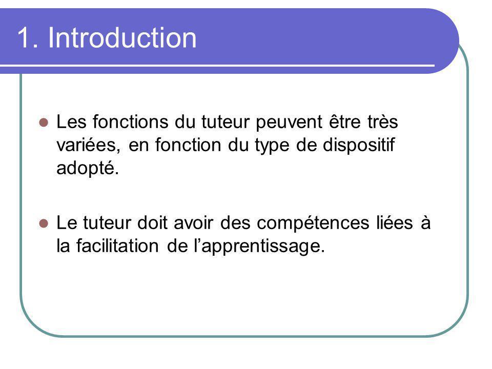 1. Introduction Les fonctions du tuteur peuvent être très variées, en fonction du type de dispositif adopté.