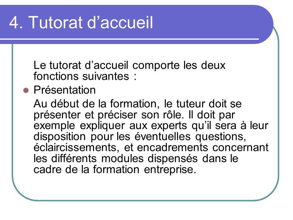 4. Tutorat d'accueil Le tutorat d'accueil comporte les deux fonctions suivantes : Présentation.