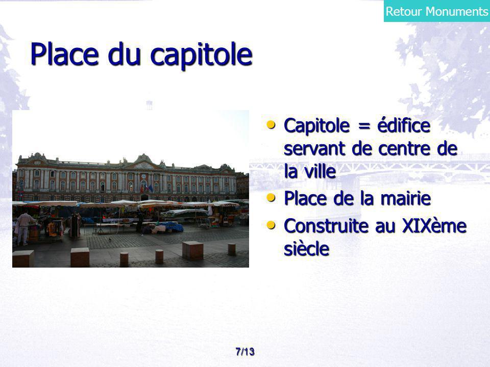 Place du capitole Capitole = édifice servant de centre de la ville