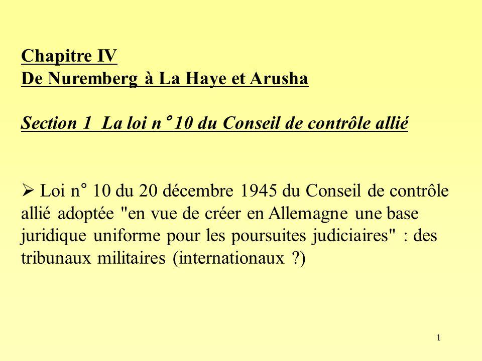 Chapitre IV De Nuremberg à La Haye et Arusha. Section 1 La loi n° 10 du Conseil de contrôle allié.