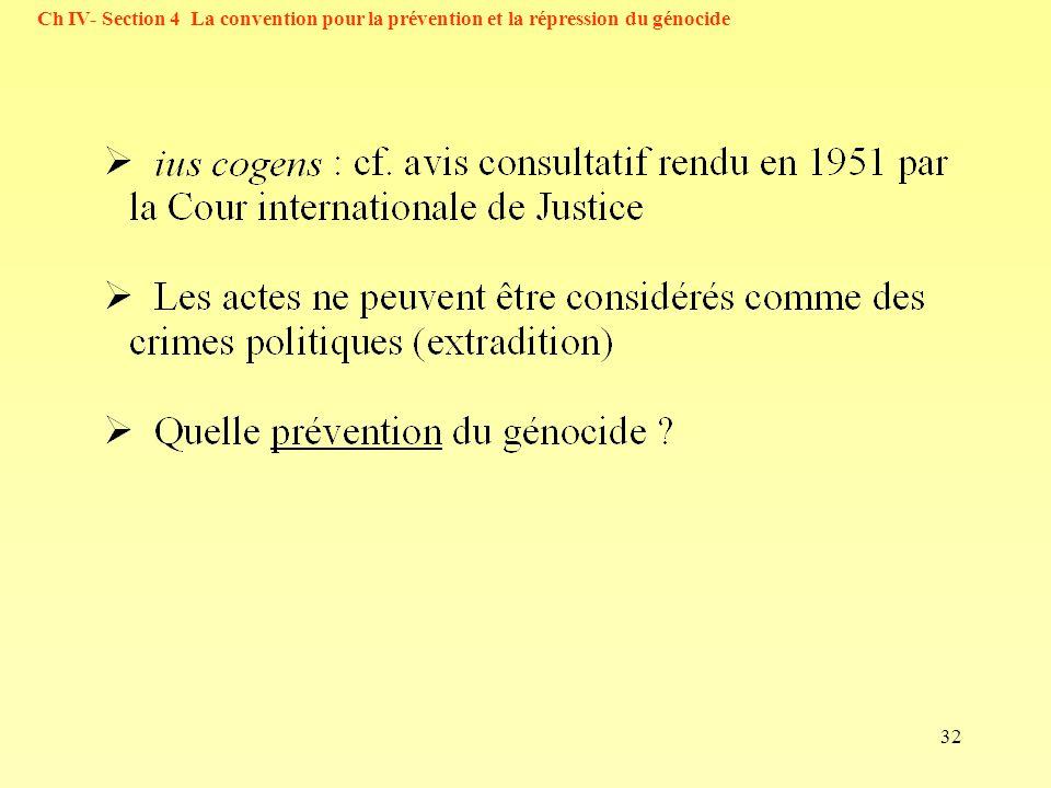 Ch IV- Section 4 La convention pour la prévention et la répression du génocide