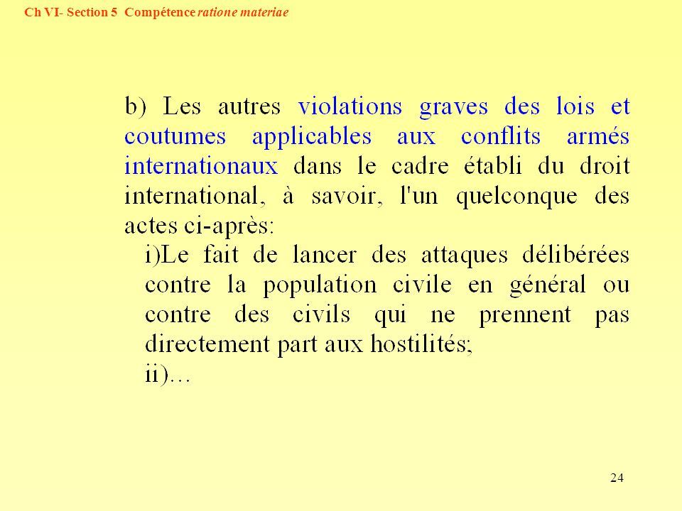 Ch VI- Section 5 Compétence ratione materiae