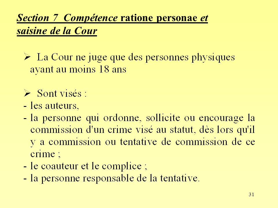 Section 7 Compétence ratione personae et saisine de la Cour