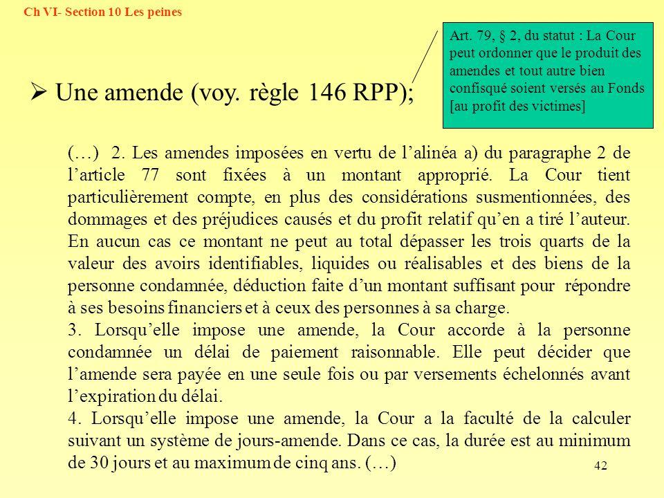 Une amende (voy. règle 146 RPP);
