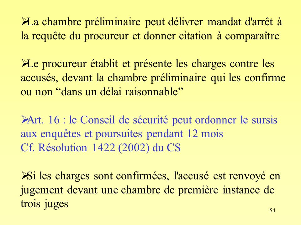 La chambre préliminaire peut délivrer mandat d arrêt à la requête du procureur et donner citation à comparaître
