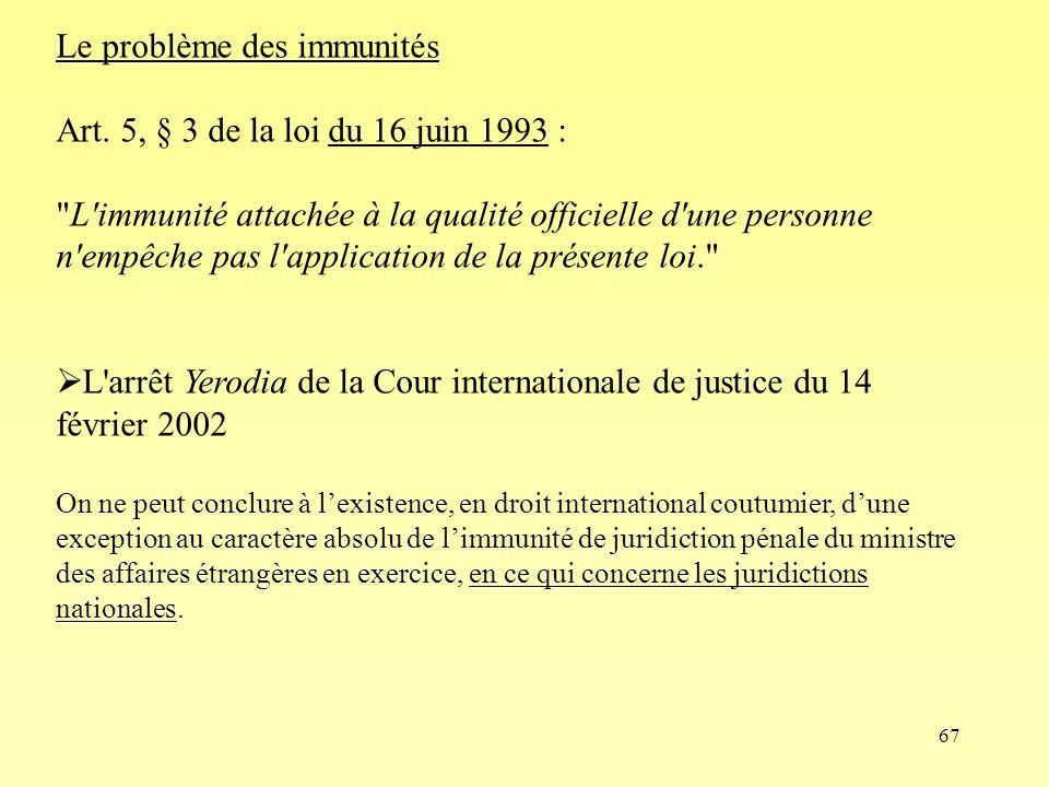 Le problème des immunités Art. 5, § 3 de la loi du 16 juin 1993 :