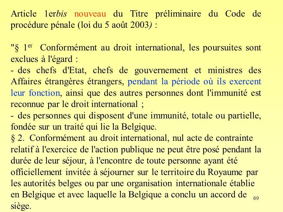 Article 1erbis nouveau du Titre préliminaire du Code de procédure pénale (loi du 5 août 2003) :