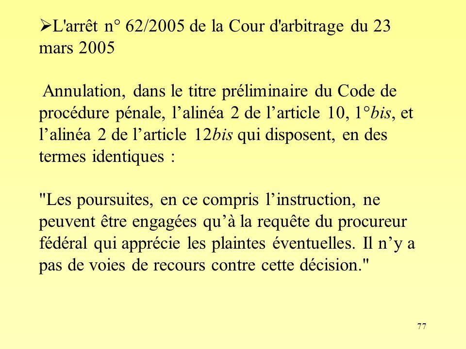 L arrêt n° 62/2005 de la Cour d arbitrage du 23 mars 2005