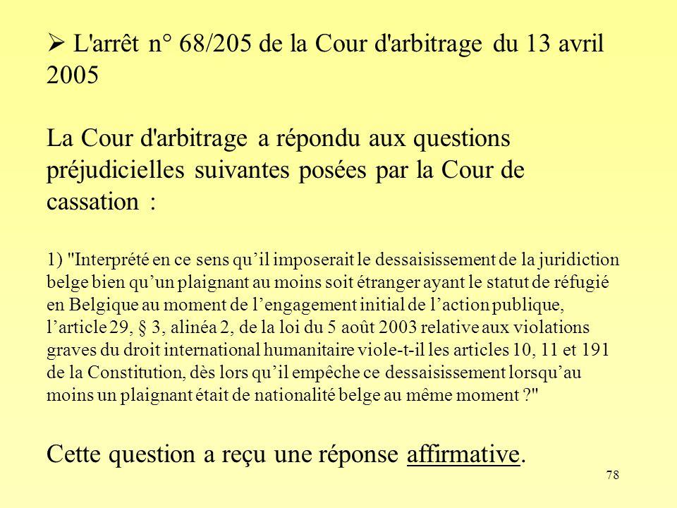 L arrêt n° 68/205 de la Cour d arbitrage du 13 avril 2005