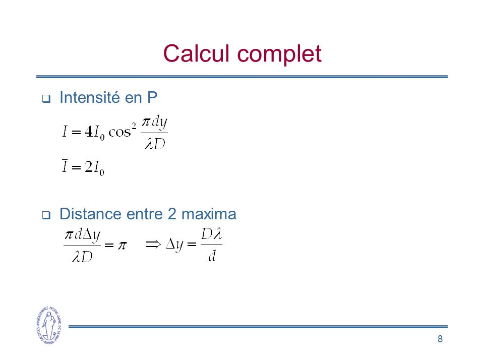 Calcul complet Intensité en P Distance entre 2 maxima