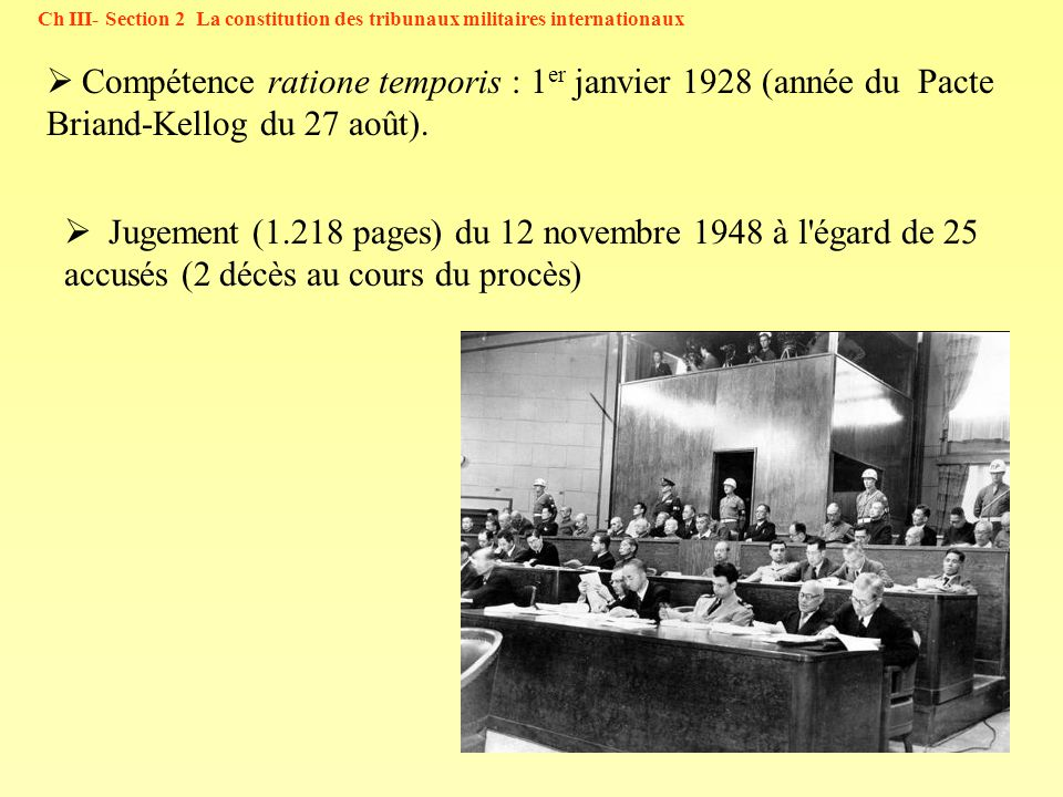 Ch III- Section 2 La constitution des tribunaux militaires internationaux