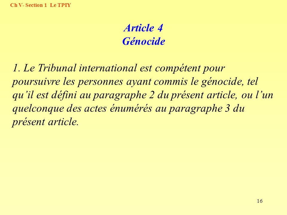 Ch V- Section 1 Le TPIY Article 4 Génocide.