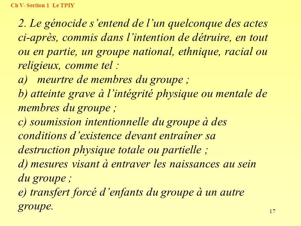 e) transfert forcé d'enfants du groupe à un autre groupe.