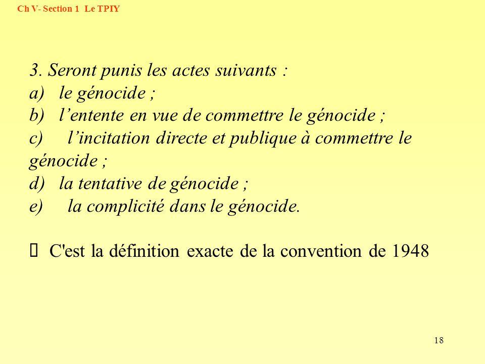 3. Seront punis les actes suivants : a) le génocide ;