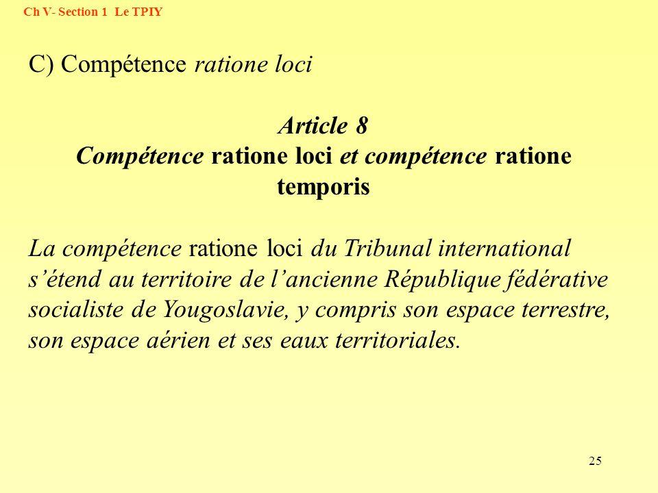 Article 8 Compétence ratione loci et compétence ratione temporis