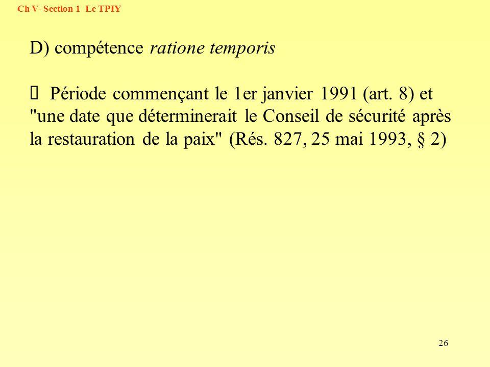 D) compétence ratione temporis