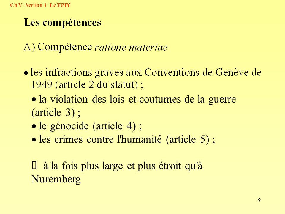 · la violation des lois et coutumes de la guerre (article 3) ;