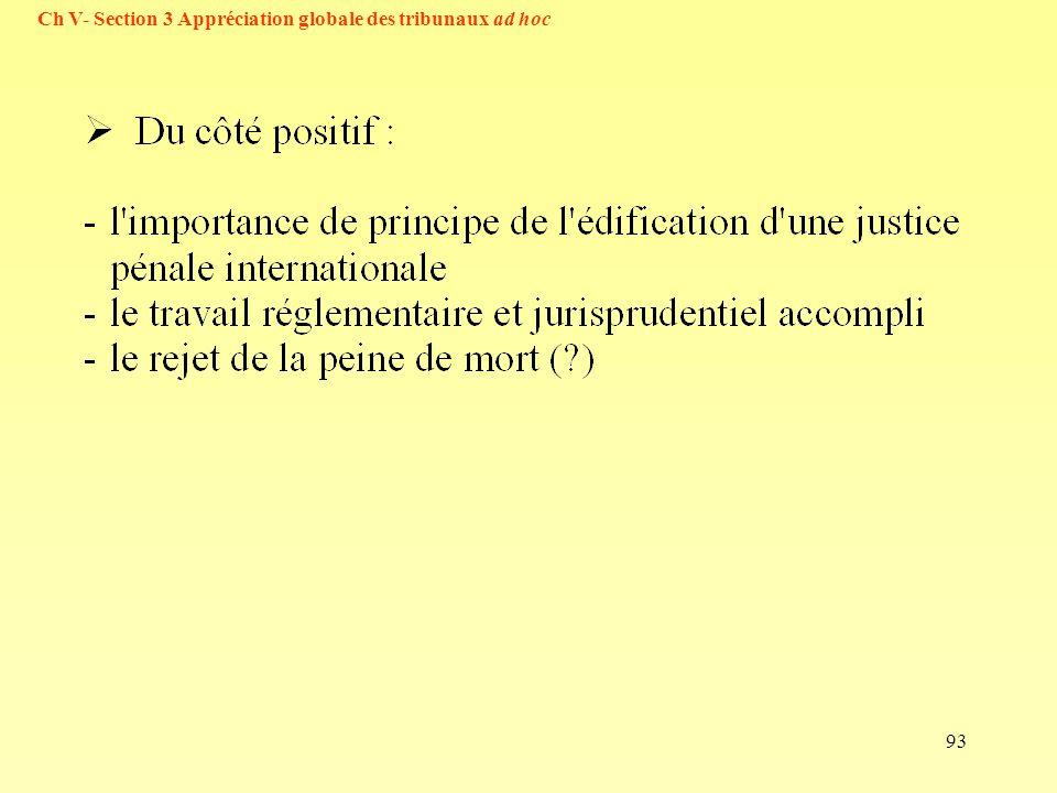 Ch V- Section 3 Appréciation globale des tribunaux ad hoc