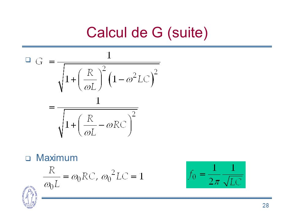 Calcul de G (suite) Maximum