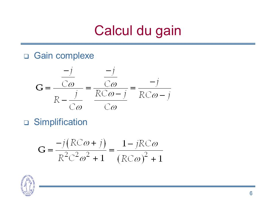 Calcul du gain Gain complexe Simplification