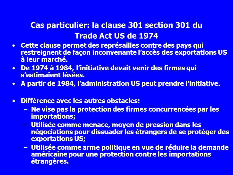 Cas particulier: la clause 301 section 301 du Trade Act US de 1974