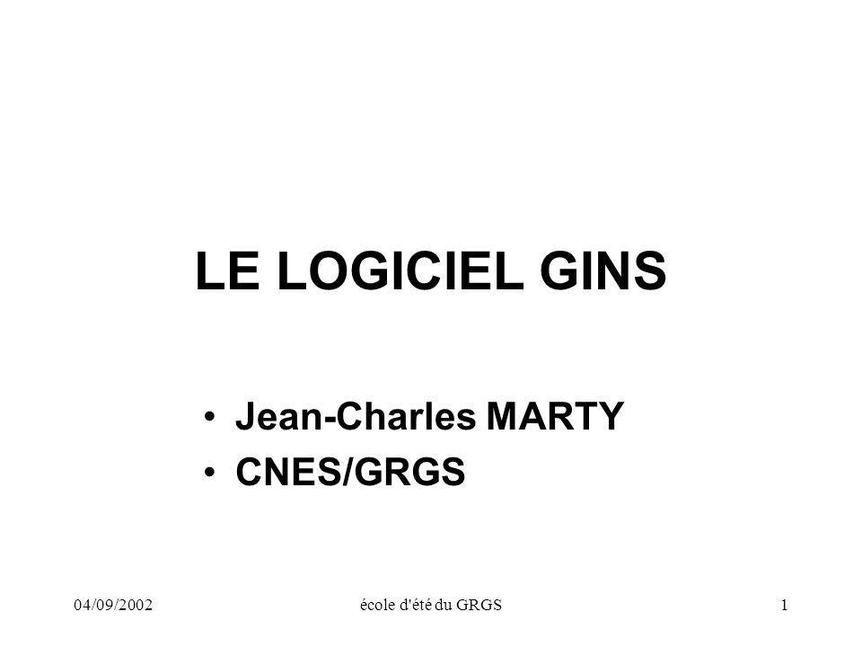 LE LOGICIEL GINS Jean-Charles MARTY CNES/GRGS 04/09/2002