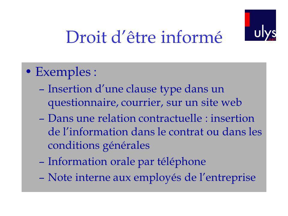 Droit d'être informé Exemples :