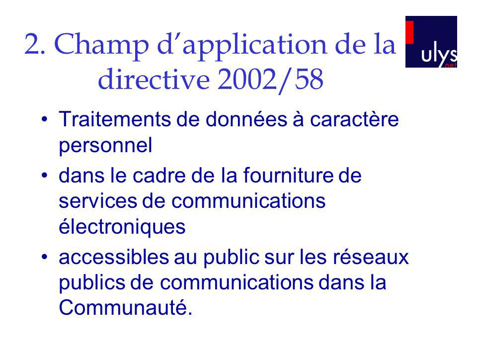 2. Champ d'application de la directive 2002/58