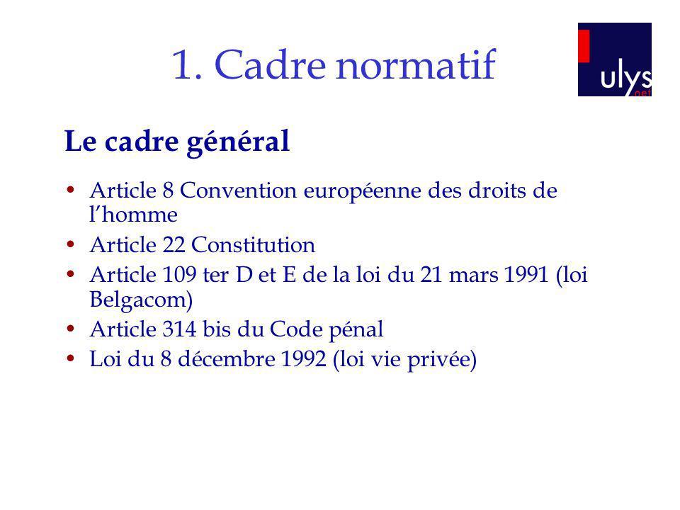 1. Cadre normatif Le cadre général