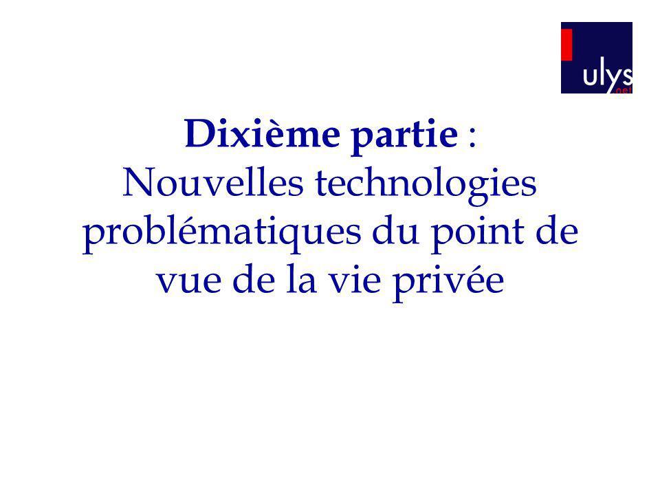 Dixième partie : Nouvelles technologies problématiques du point de vue de la vie privée