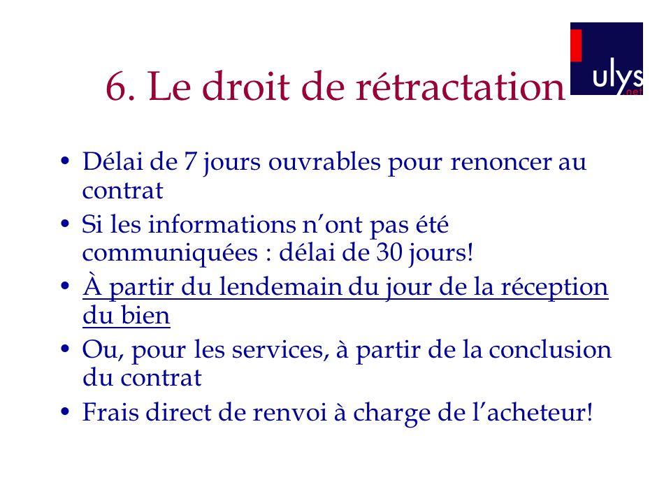 6. Le droit de rétractation