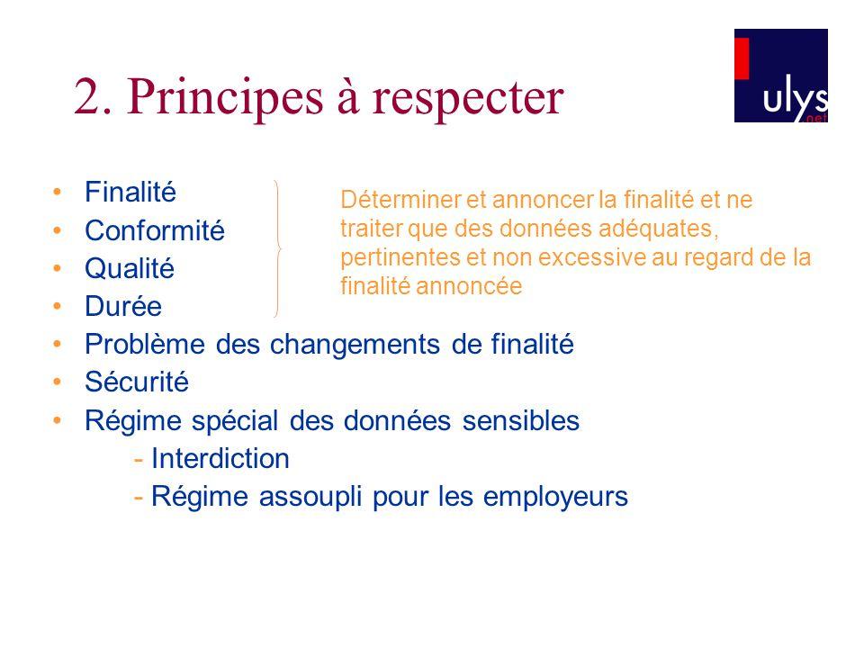 2. Principes à respecter • Finalité • Conformité • Qualité • Durée