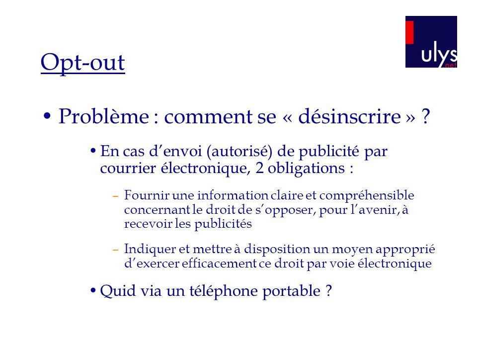 Opt-out Problème : comment se « désinscrire »