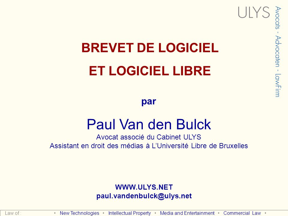 Paul Van den Bulck BREVET DE LOGICIEL ET LOGICIEL LIBRE par