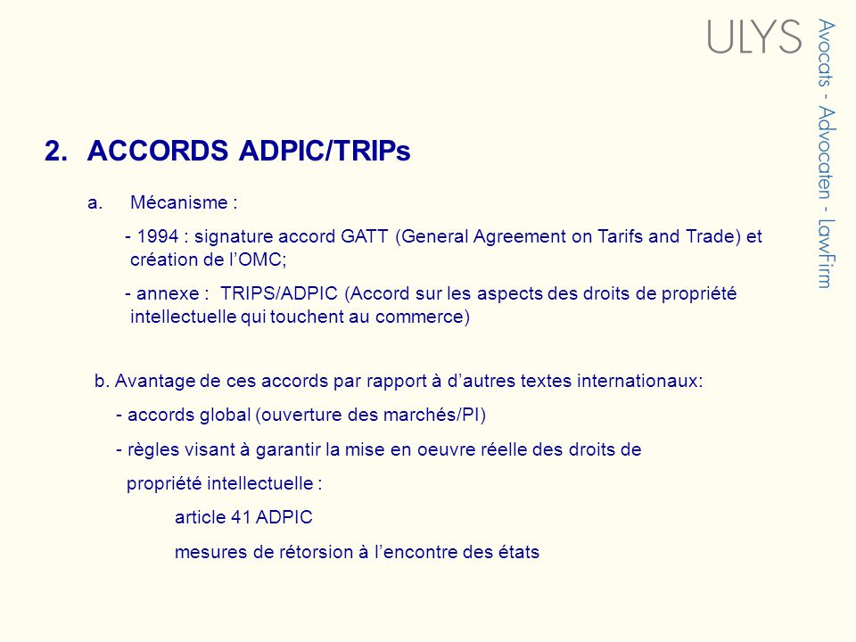 ACCORDS ADPIC/TRIPs Mécanisme :