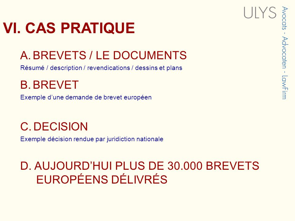 VI. CAS PRATIQUE A. BREVETS / LE DOCUMENTS B. BREVET C. DECISION