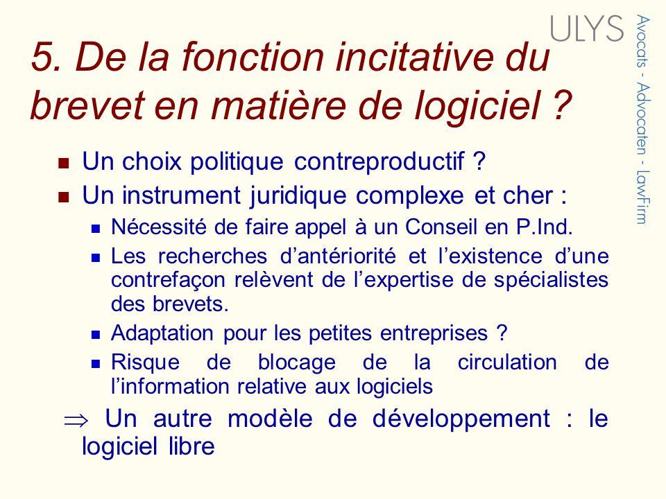 5. De la fonction incitative du brevet en matière de logiciel