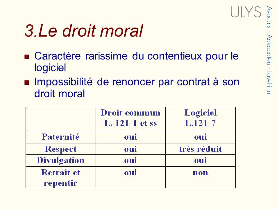 3.Le droit moral Caractère rarissime du contentieux pour le logiciel