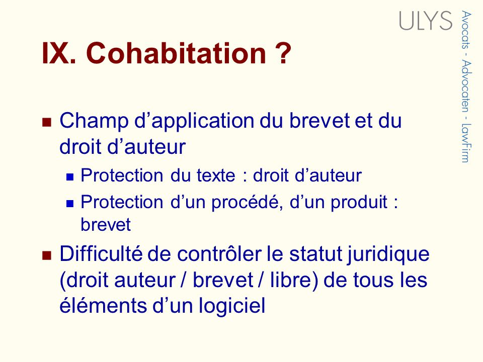 IX. Cohabitation Champ d'application du brevet et du droit d'auteur