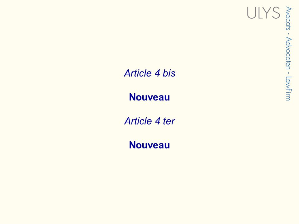 Article 4 bis Nouveau Article 4 ter