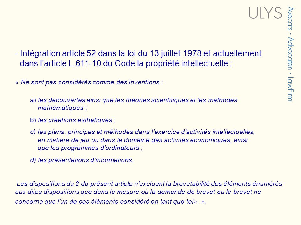 - Intégration article 52 dans la loi du 13 juillet 1978 et actuellement dans l'article L.611-10 du Code la propriété intellectuelle :