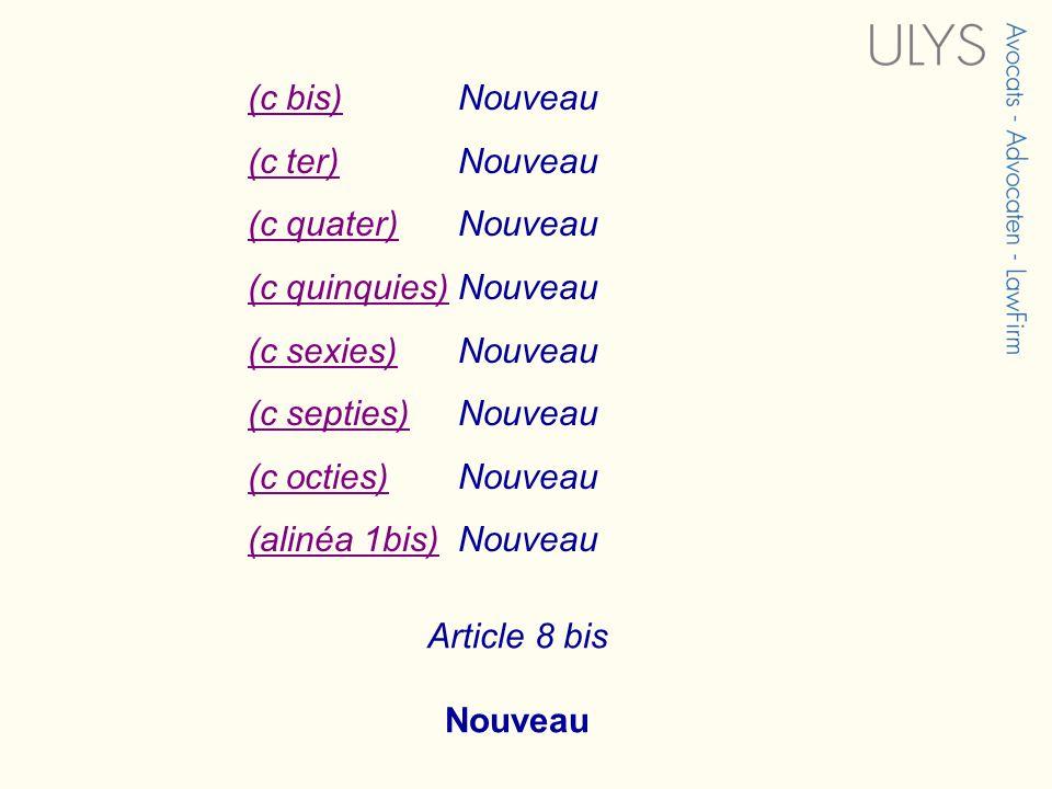 (c bis) Nouveau (c ter) Nouveau. (c quater) Nouveau. (c quinquies) Nouveau. (c sexies) Nouveau.