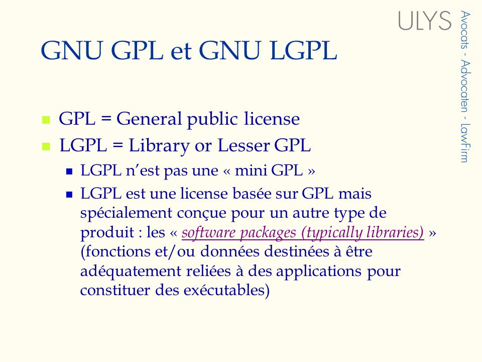 GNU GPL et GNU LGPL GPL = General public license