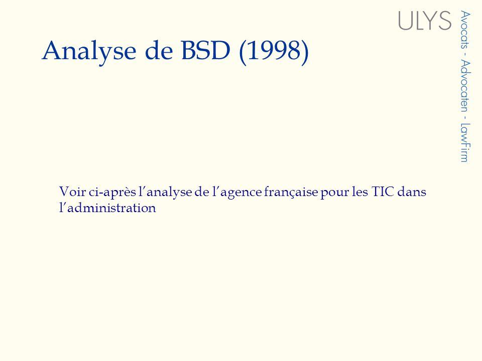 Analyse de BSD (1998) Voir ci-après l'analyse de l'agence française pour les TIC dans l'administration.