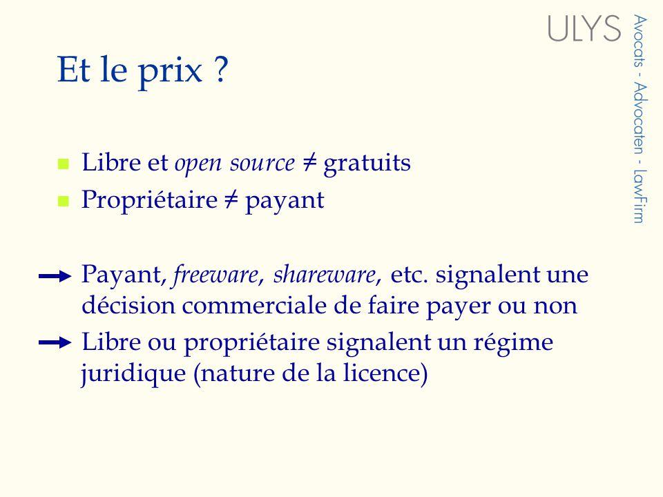 Et le prix Libre et open source ≠ gratuits Propriétaire ≠ payant