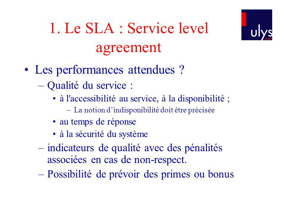 1. Le SLA : Service level agreement